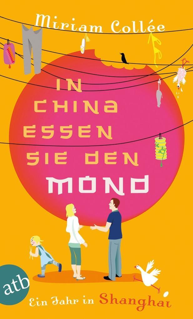 In China essen sie den Mond als eBook