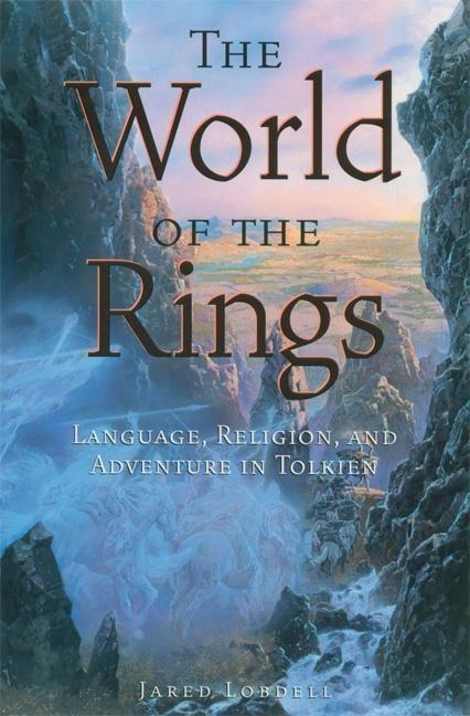 The World of the Rings: Language, Religion, and Adventure in Tolkien als Taschenbuch