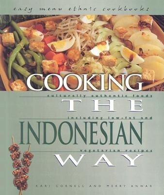 Cooking the Indonesian Way: Culturally Authentic Foods Including Low-Fat and Vegetarian Recipes als Buch