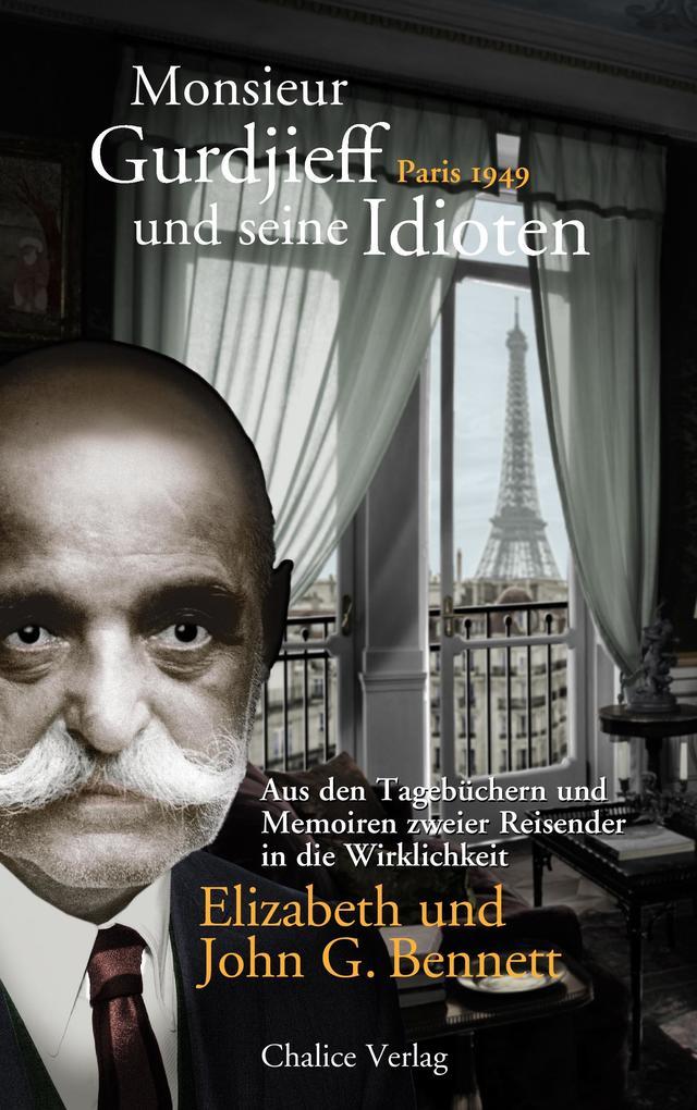 Monsieur Gurdjieff und seine Idioten - Paris 1949 als Buch