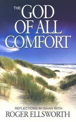 The God of All Comfort: Reflections in Isaiah als Taschenbuch