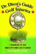 Dr. Divot's Guide to Golf Injuries: A Handbook for Golf Injury Prevention and Treatment als Taschenbuch