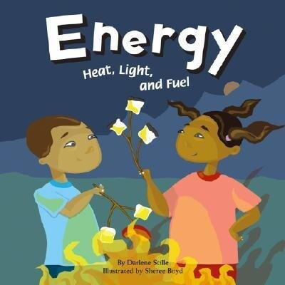 Energy: Heat, Light, and Fuel als Buch