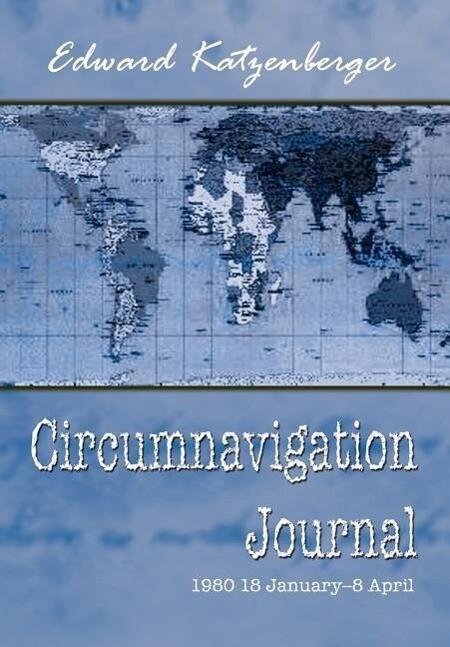 Circumnavigation Journal: 1980 18 January--8 April als Buch