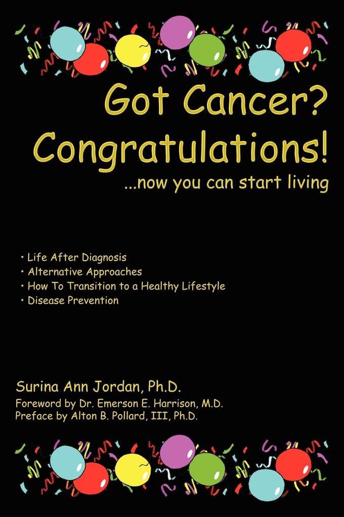 Got Cancer? Congratulations!: Now You Can Start Living als Taschenbuch