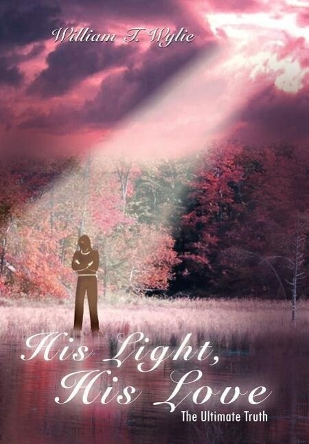 His Light, His Love: The Ultimate Truth als Buch