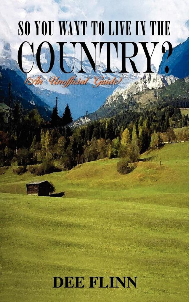 So You Want to Live in the Country?: An Unofficial Guide als Taschenbuch