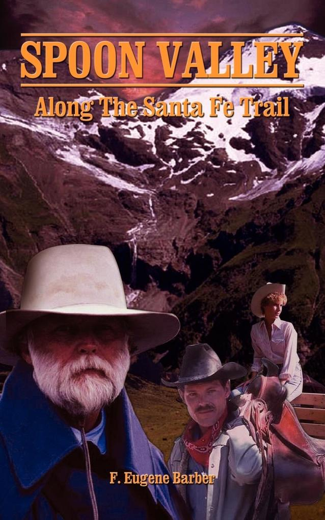 Spoon Valley: Along the Santa Fe Trail als Taschenbuch