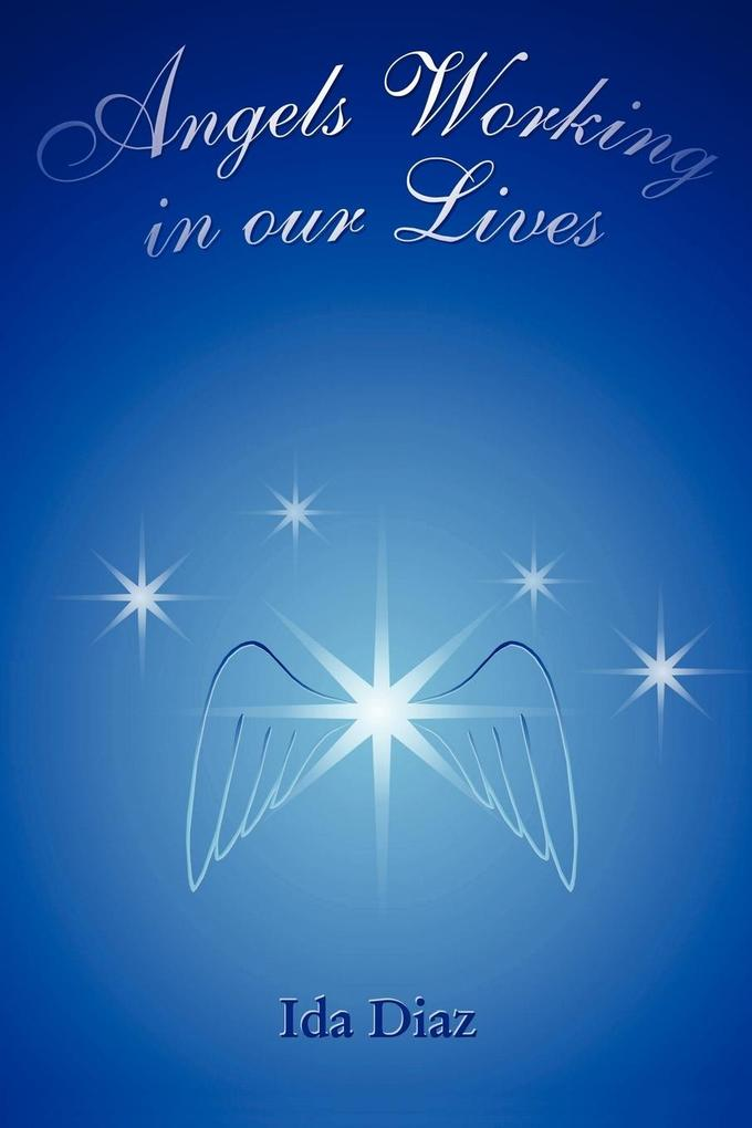 Angels Working in Our Lives als Taschenbuch