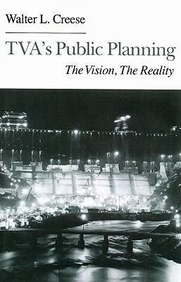 TVA's Public Planning: The Vision, the Reality als Taschenbuch