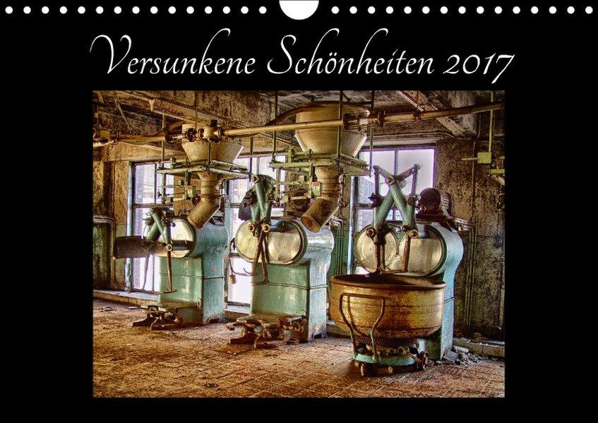 Versunkene Schönheiten 2017 (Wandkalender 2017 ...