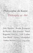 Philosophie als Kunst. Philosophy as Art