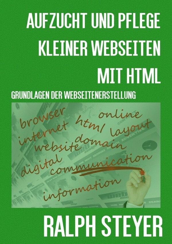 Aufzucht und Pflege kleiner Webseiten mit HTML ...
