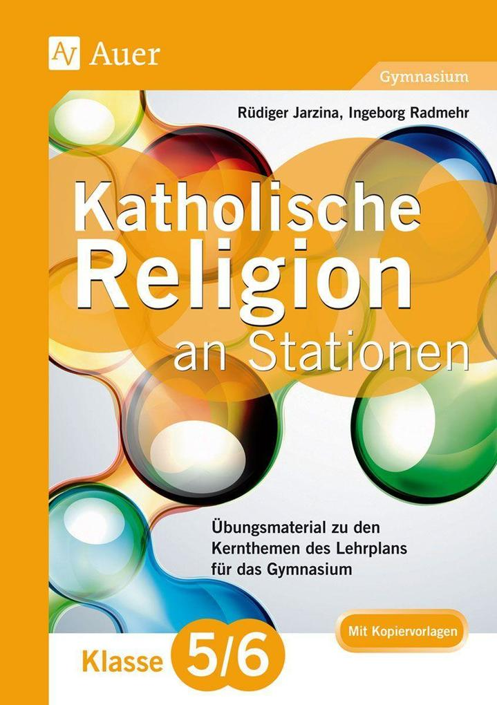 Katholische Religion an Stationen 5-6 Gymnasium...