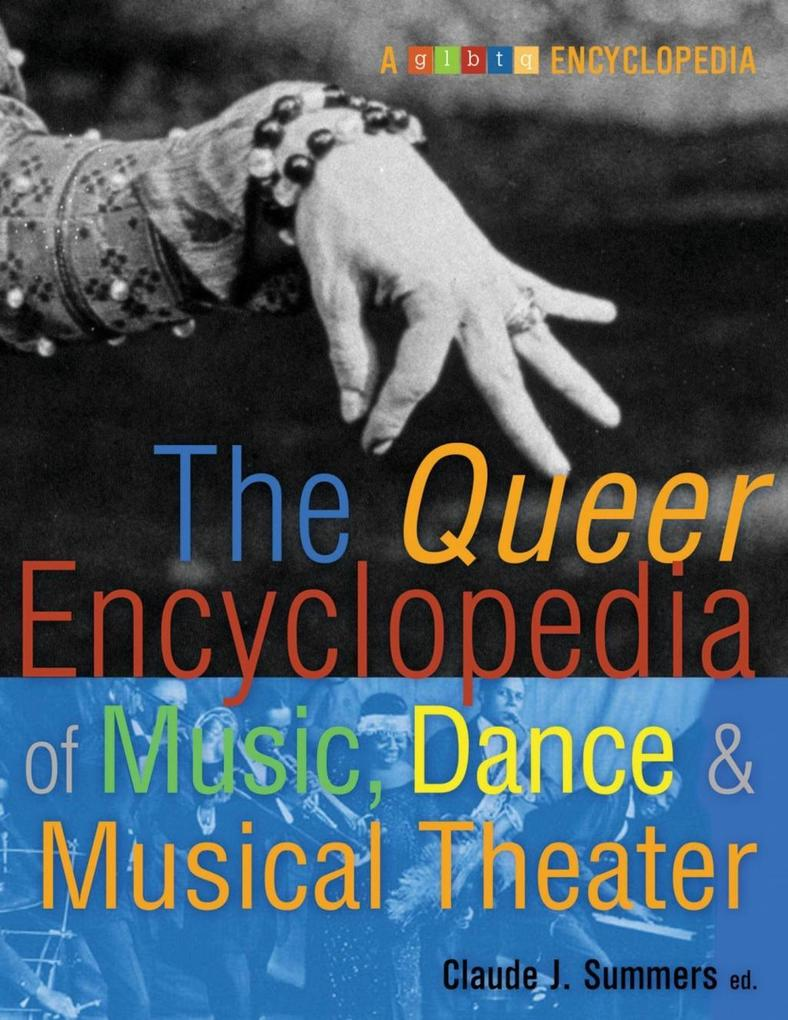 The Queer Encyclopedia of Music, Dance, and Mus...