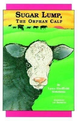 Sugar Lump, the Orphan Calf als Buch