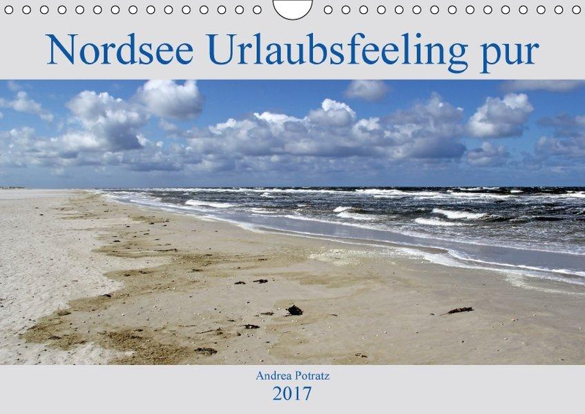 Nordsee / Urlaubsfeeling pur (Wandkalender 2017...