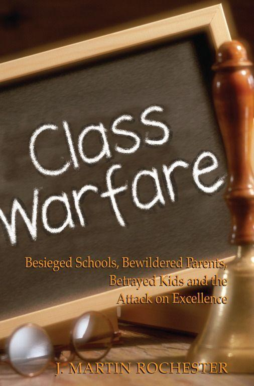 Class Warfare: Besieged Schools, Bewildered Parents, Betrayed Kids and the Attack on Excellence als Taschenbuch