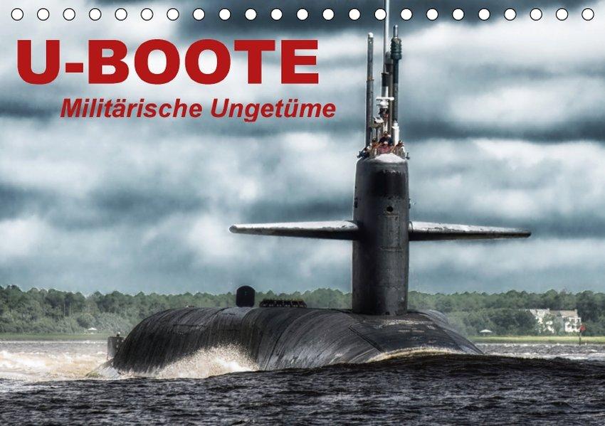 U-Boote - Militärische Ungetüme (Tischkalender ...