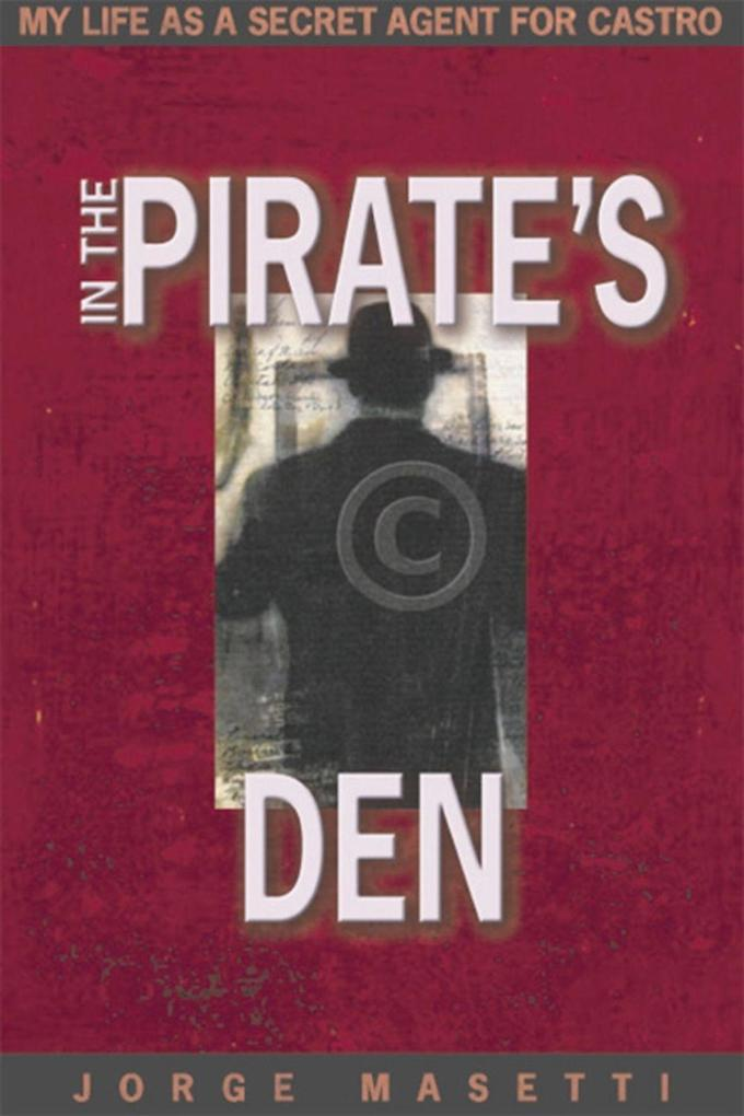 In the Pirate's Den: My Life as a Secret Agent for Castro als Taschenbuch