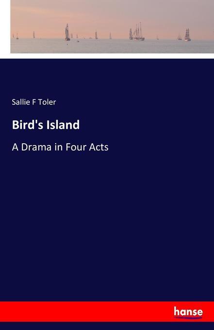 Bird´s Island als Buch von Sallie F Toler
