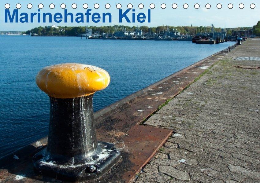 Marinehafen Kiel (Tischkalender 2017 DIN A5 quer)
