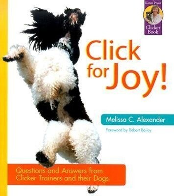 Click for Joy: Questions and Answers from Clicker Trainers and Their Dogs als Taschenbuch