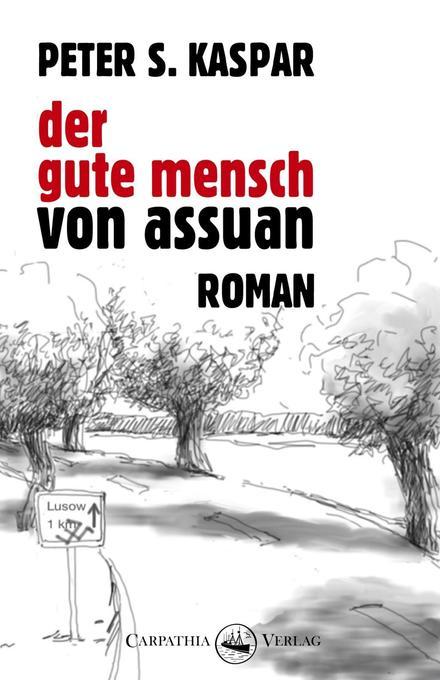 Der gute Mensch von Assuan als Buch