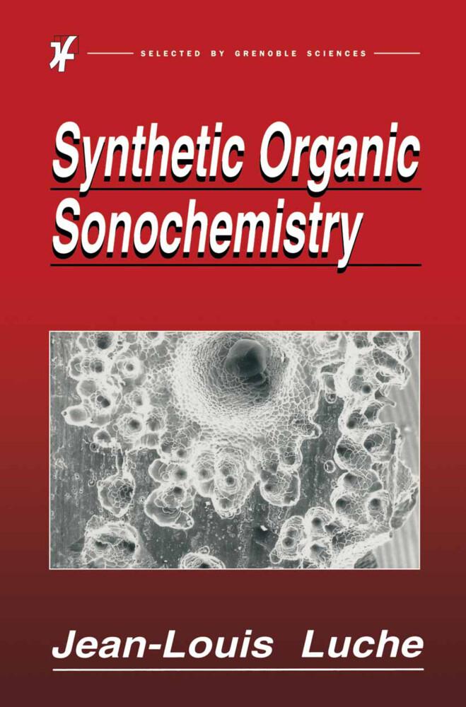 Synthetic Organic Sonochemistry als Buch
