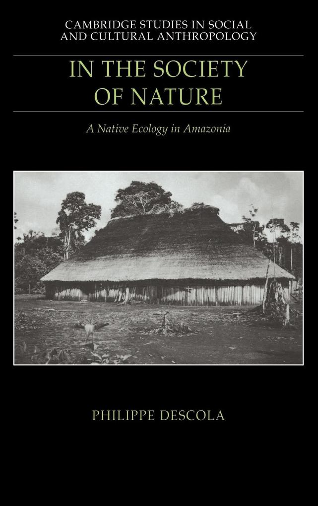 In the Society of Nature: A Native Ecology in Amazonia als Buch