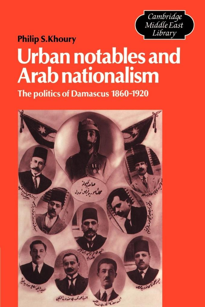 Urban Notables and Arab Nationalism als Buch
