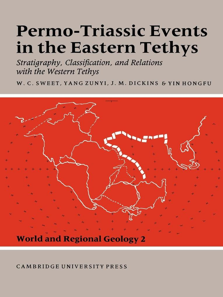 Permo-Triassic Events in the Eastern Tethys: Stratigraphy Classification and Relations with the Western Tethys als Buch