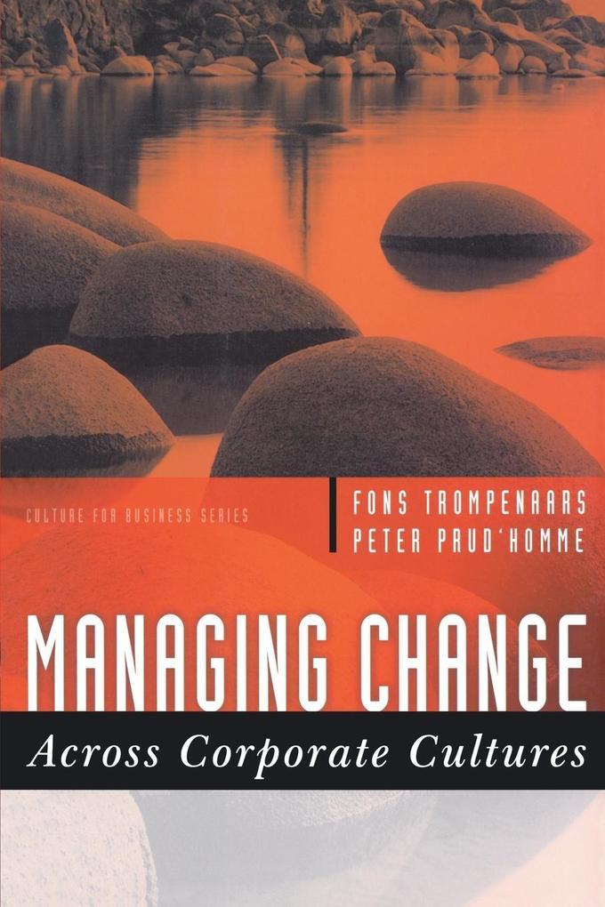 Managing Change Across Corporate Cultures als Taschenbuch