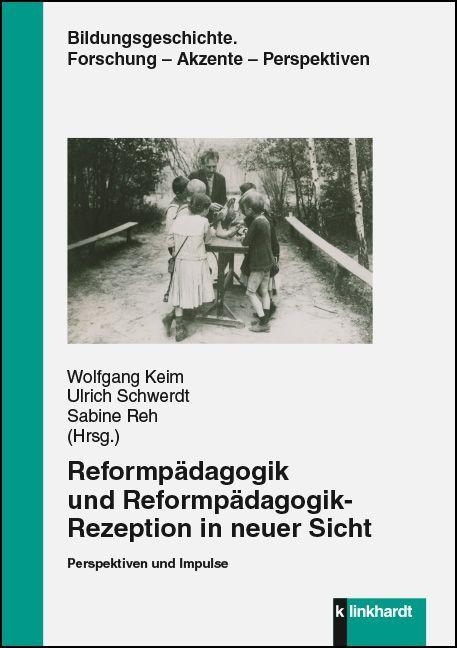 Reformpädagogik und Reformpädagogik-Rezeption i...