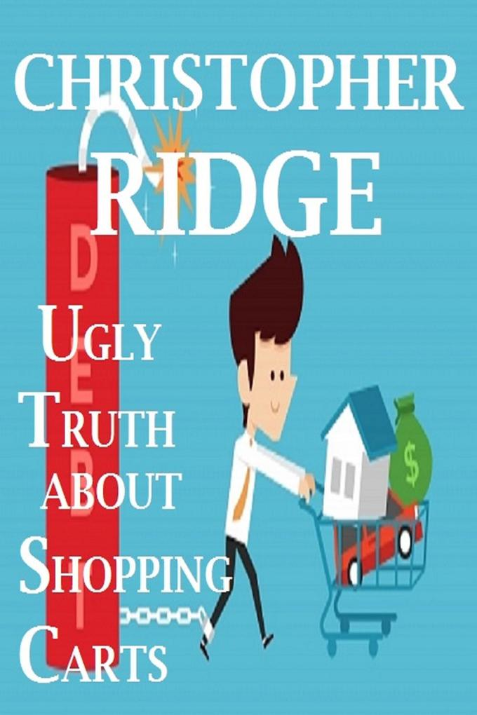 The Ugly Truth About Shopping Carts als eBook D...
