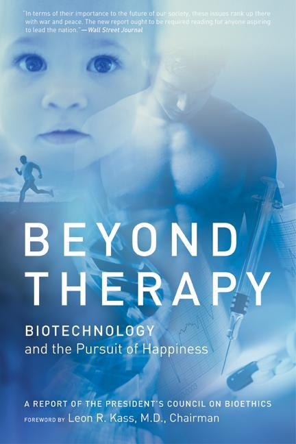 Beyond Therapy: Biotechnology and the Pursuit of Happiness als Taschenbuch