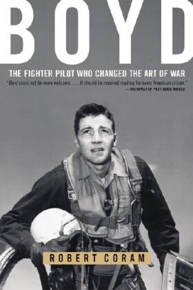 Boyd: The Fighter Pilot Who Changed the Art of War als Taschenbuch