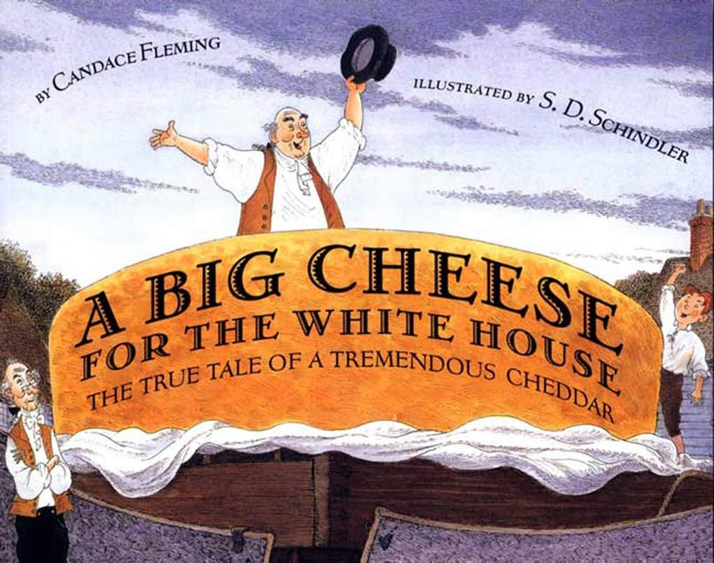 A Big Cheese for the White House: The True Tale of a Tremendous Cheddar als Taschenbuch