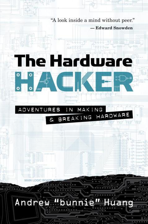The Hardware Hacker als Buch von Andrew Bunnie ...