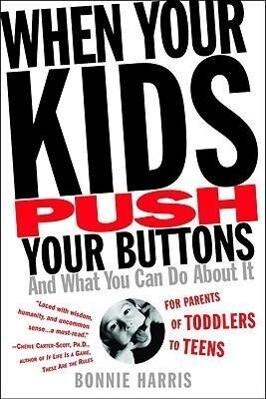 When Your Kids Push Your Buttons: And What You Can Do about It als Taschenbuch
