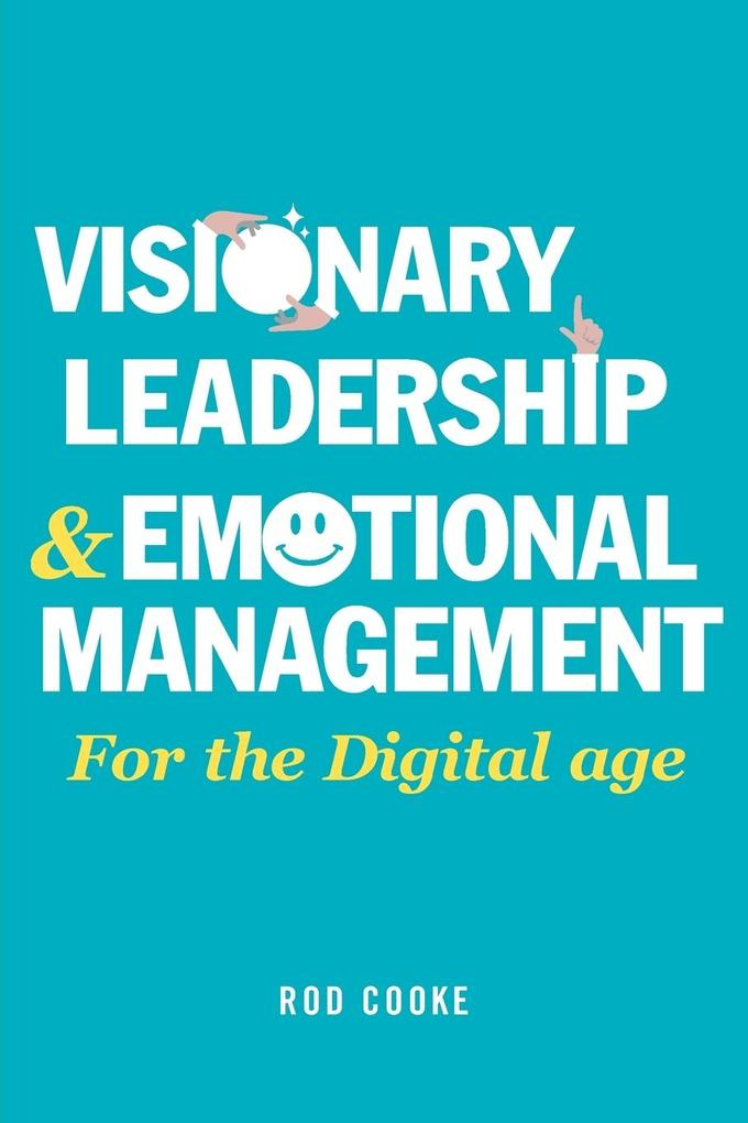 Visionary Leadership and Emotional Management a...