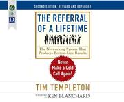 The Referral of a Lifetime: Never Make a Cold Call Again! (2nd Ed.)