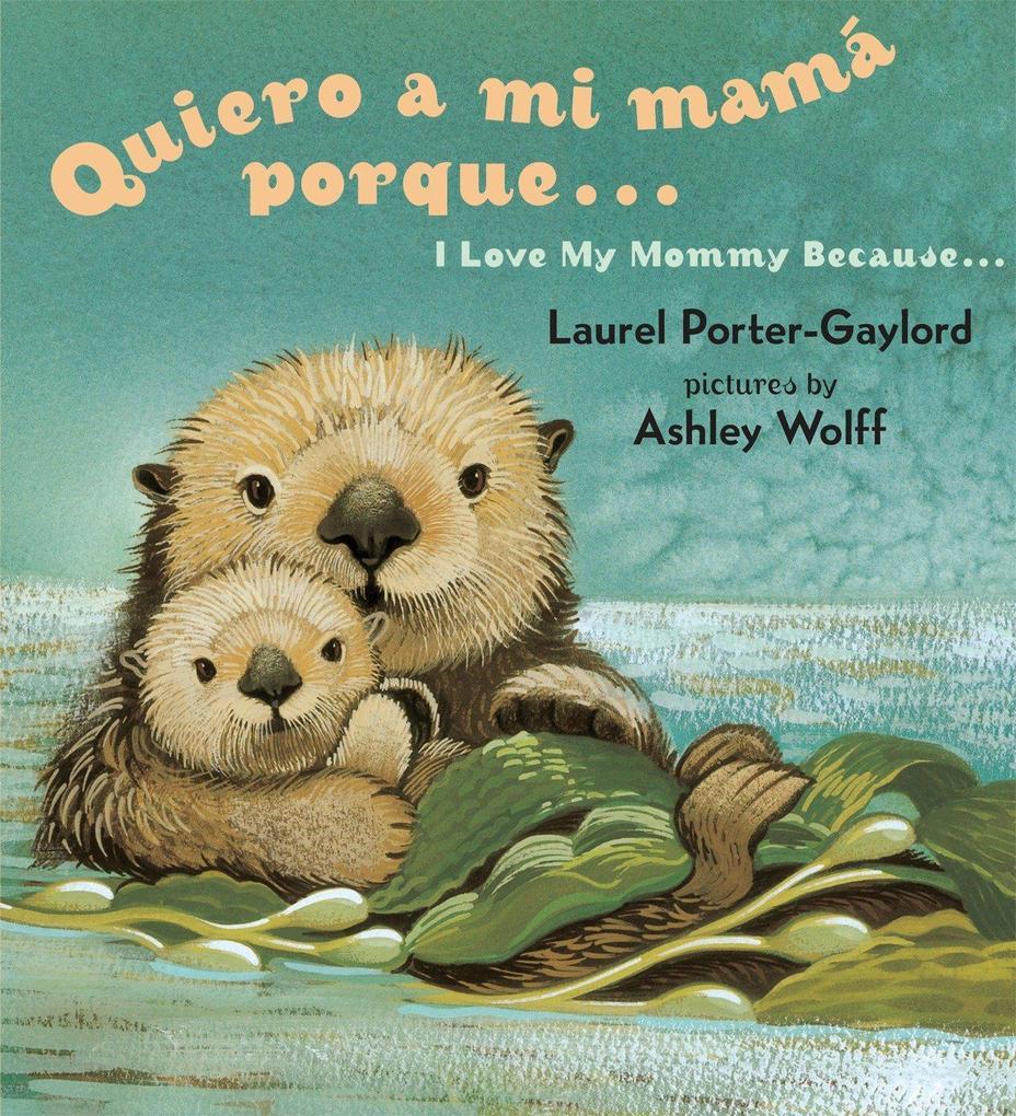 Quiero a mi Mama Porque.../ I Love My Mommy Because... als Buch