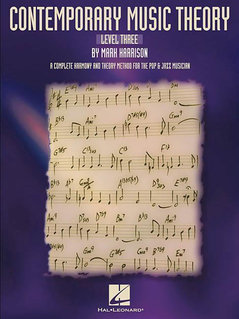 Contemporary Music Theory - Level Three: A Complete Harmony and Theory Method for the Pop and Jazz Musician als Taschenbuch