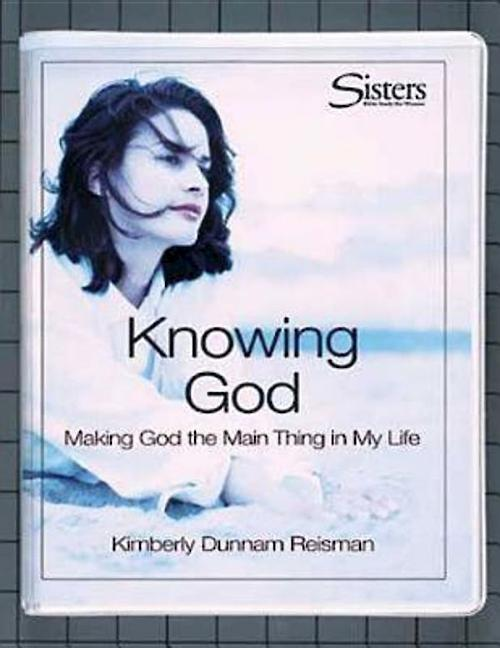 "Sisters: Bible Study for Women - Knowing God Kit: Making God the ""Main Thing"" in My Life als Taschenbuch"