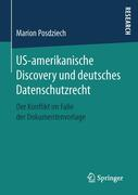 US-amerikanische Discovery und deutsches Datenschutzrecht