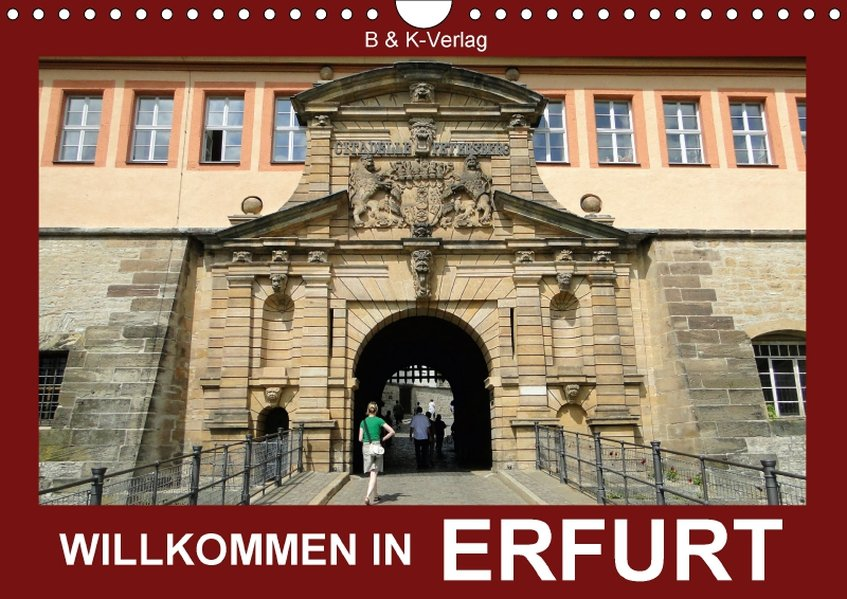 Willkommen in ERFURT (Wandkalender 2017 DIN A4 ...