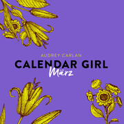 März - Calendar Girl 3 (Ungekürzt)