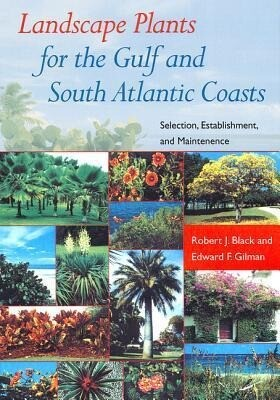 Landscape Plants for the Gulf and South Atlantic Coasts: Selection, Establishment, and Maintenance als Taschenbuch