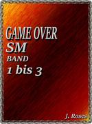 GAME OVER; Band 1 bis 3